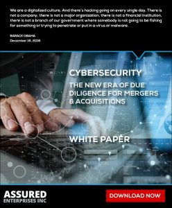 Cyber Security for Mergers & Acquisitions White Paper. Cybersecurity: the new era of due diligence for mergers and acquisitions.