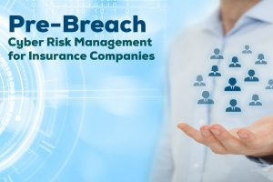 Pre-Breach Cyber Risk Management for Insurance Companies Banner