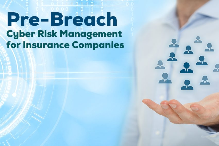 Pre-Breach Cyber Risk Management for Insurance Industry