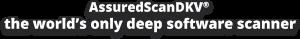 AssuredScanDKV® the world's only deep software scanner
